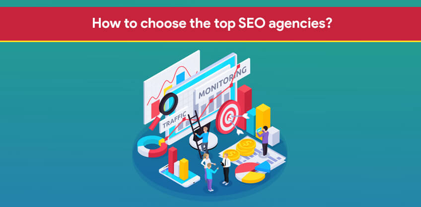 How to choose the top SEO agencies