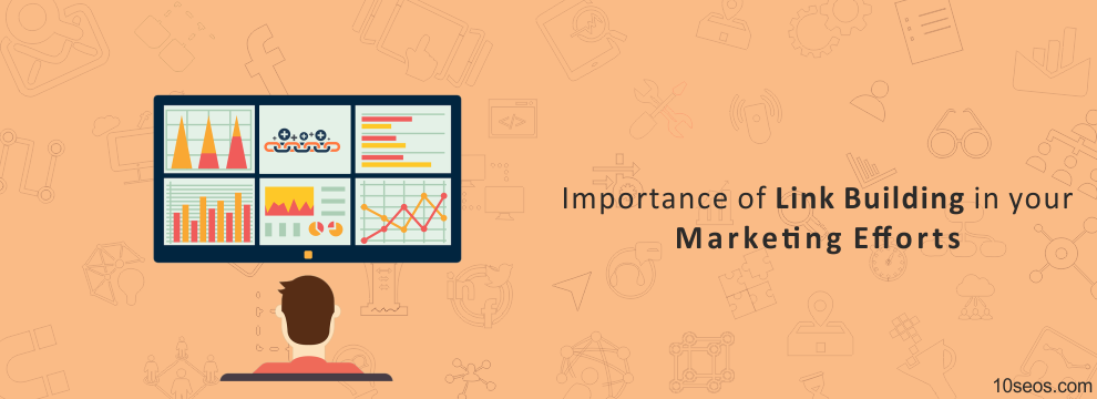 Importance of Link Building in your Marketing Efforts