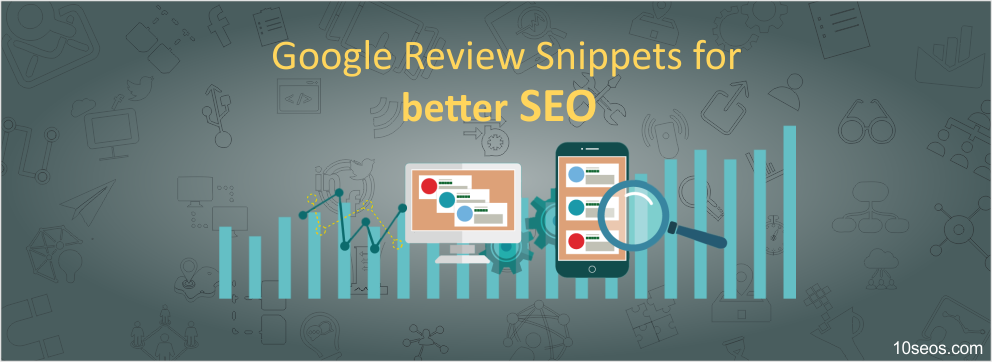 Use of Google Review Snippets for better SEO