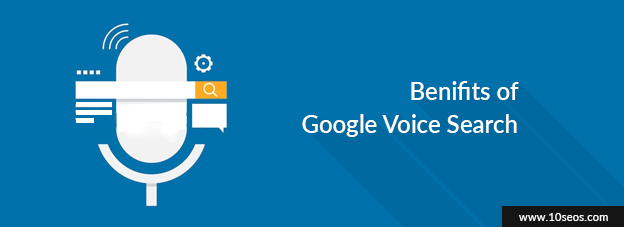 Benifits of Google Voice Search