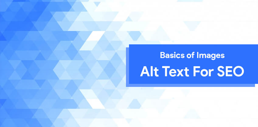 Basics of Images Alt Text For SEO