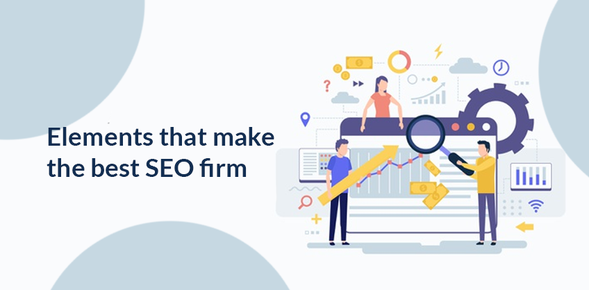 Elements that make the best SEO firm