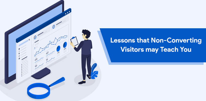 Lessons that Non-Converting Visitors may Teach You