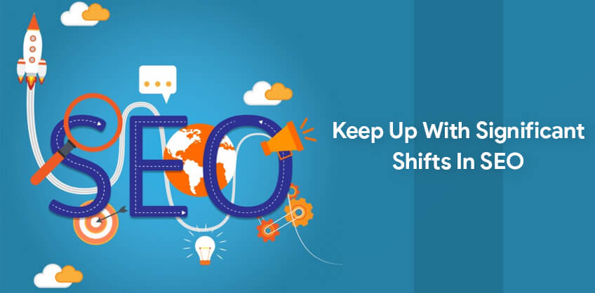 Keep up with significant shifts in SEO