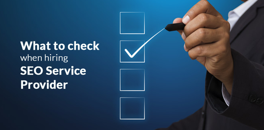 What to check when hiring SEO Service Provider