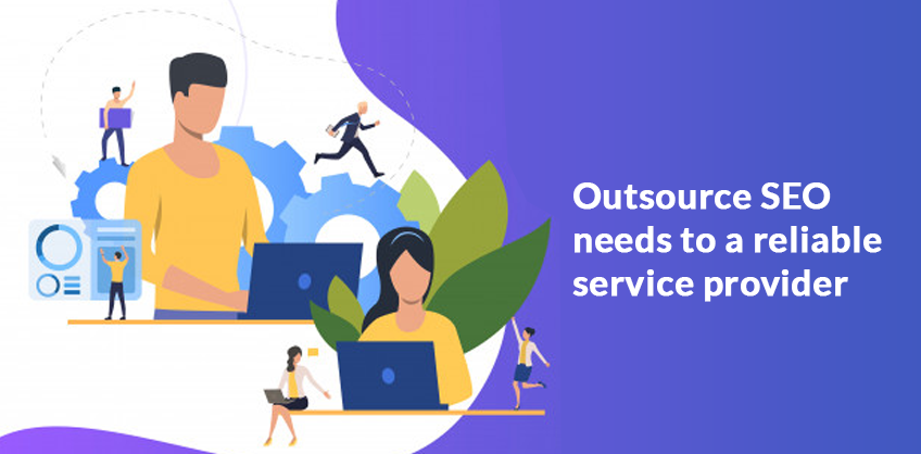 Outsource SEO needs to a reliable service provider