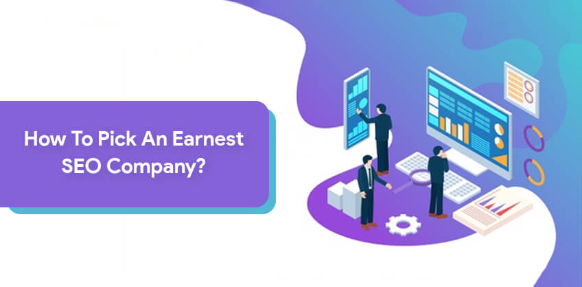 How to pick an earnest SEO company?