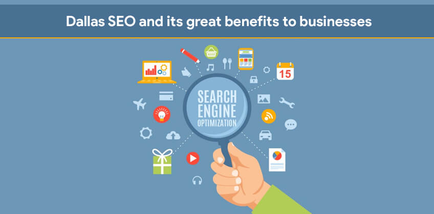 Dallas SEO and its great benefits to businesses