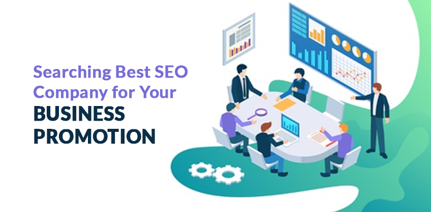 Searching Best SEO Company for Your Business Promotion