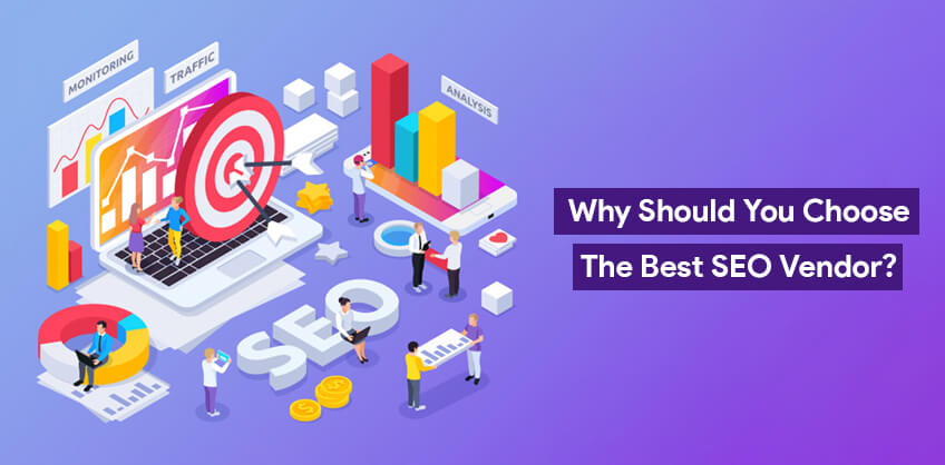Why Should You Choose The Best SEO Vendor?