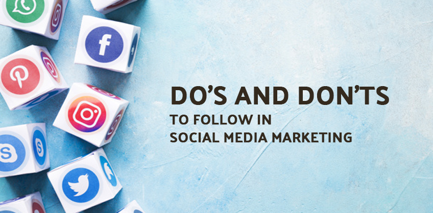DO'S AND DON'T TO FOLLOW IN SOCIAL MEDIA MARKETING