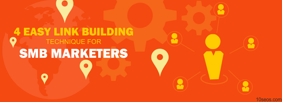 4 EASY LINK BUILDING TECHNIQUE FOR SMB MARKETERS