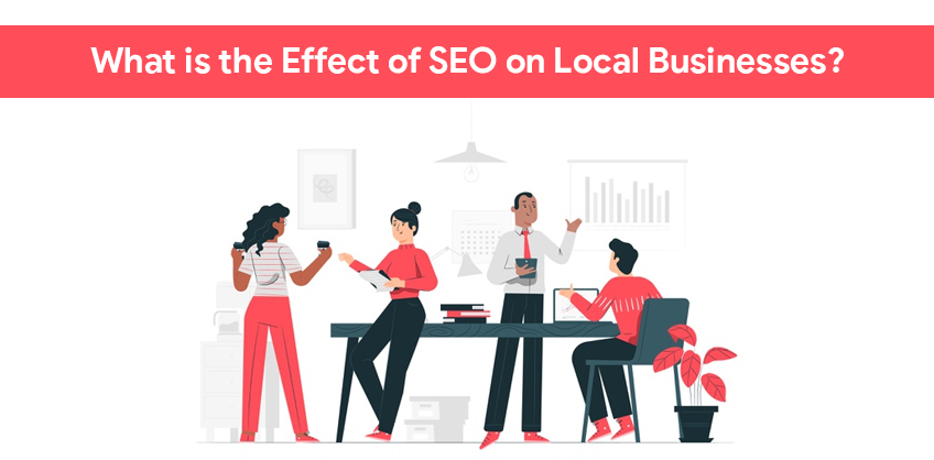 What is the Effect of SEO on Local Businesses?