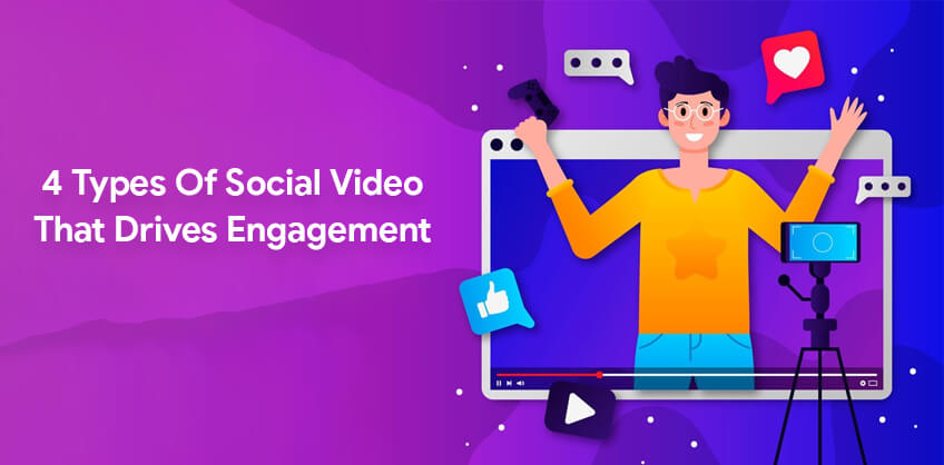 4 types of social video that drives engagement