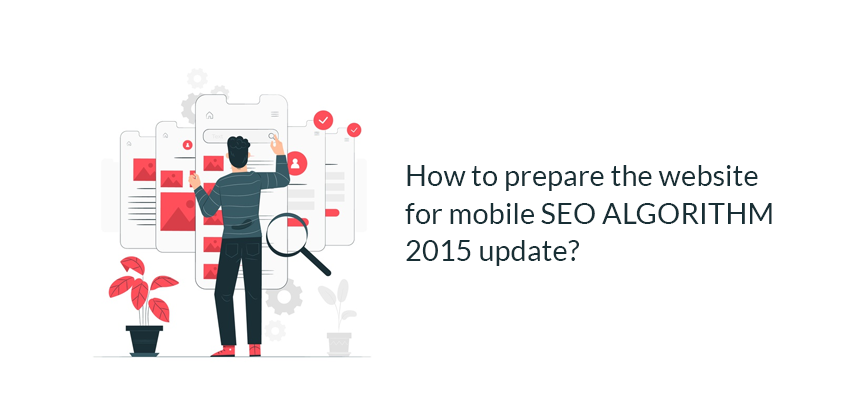 HOW TO PREPARE THE WEBSITE FOR MOBILE SEO ALGORITHM 2015 UPDATE?