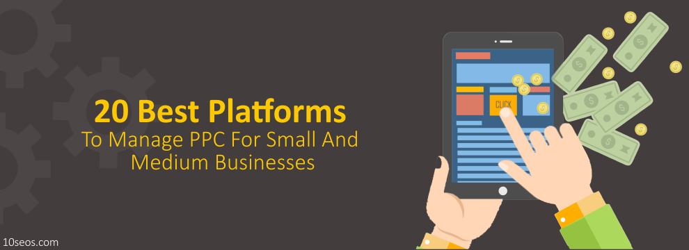 20 BEST PLATFORMS TO MANAGE PPC FOR SMALL AND MEDIUM BUSINESSES