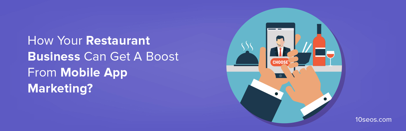 How Your Restaurant Business Can Get A Boost From Mobile App Marketing?