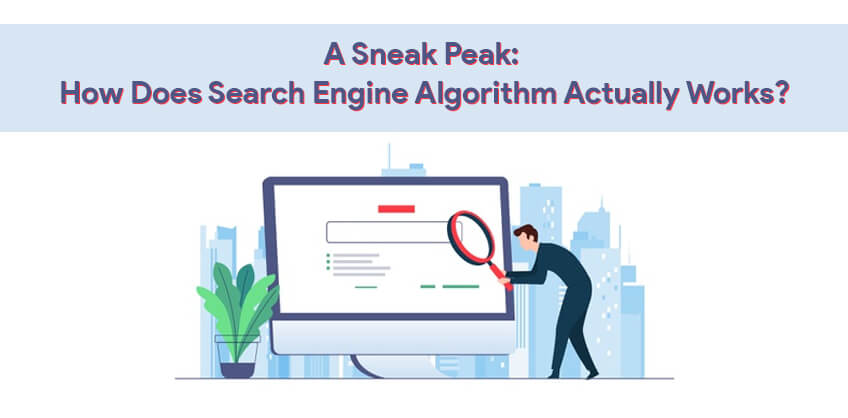 A Sneak Peak: How Does Search Engine Algorithm Actually Works?