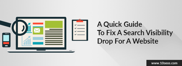 A Quick Guide To Fix A Search Visibility Drop For A Website