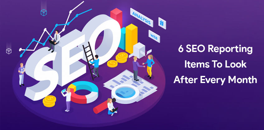 6 SEO Reporting items to look after every month