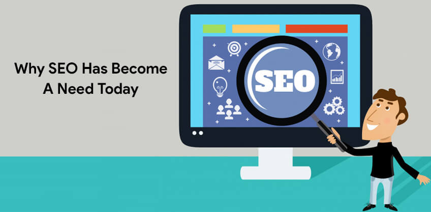 Why SEO Has Become A Need Today