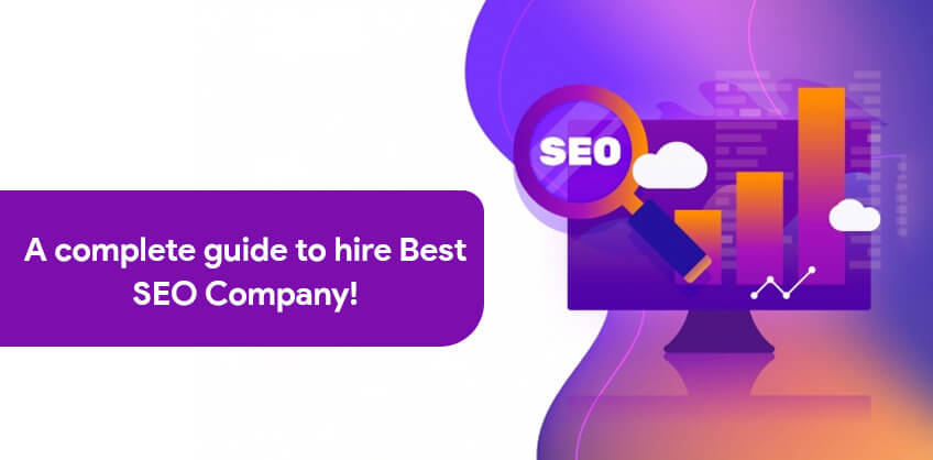 A complete guide to hire Best SEO Company!