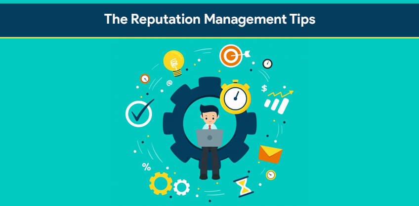 The Reputation Management Tips