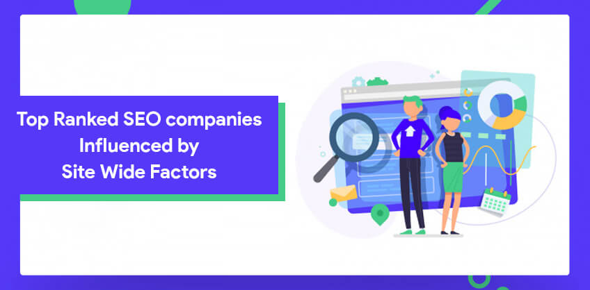 Top Ranked SEO companies Influenced by Site Wide Factors