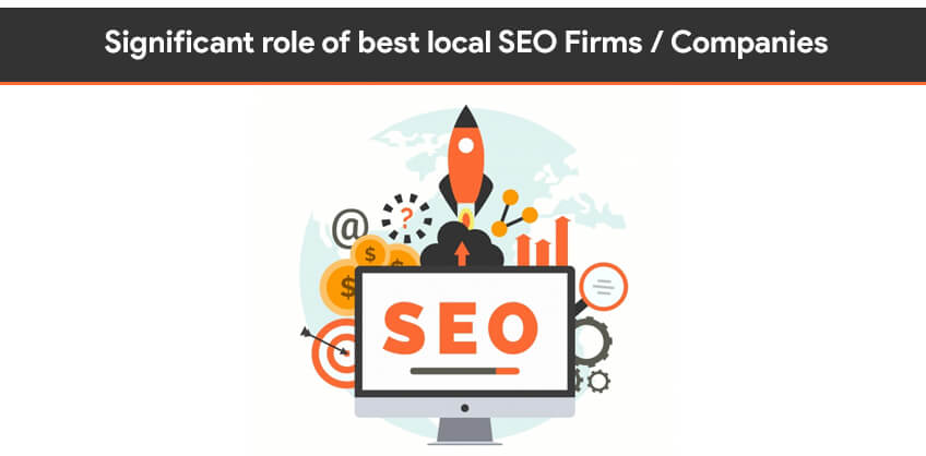 Significant role of best local SEO Firms / companies