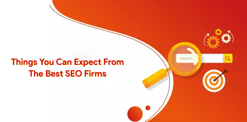 Things You Can Expect From The Best SEO Firms