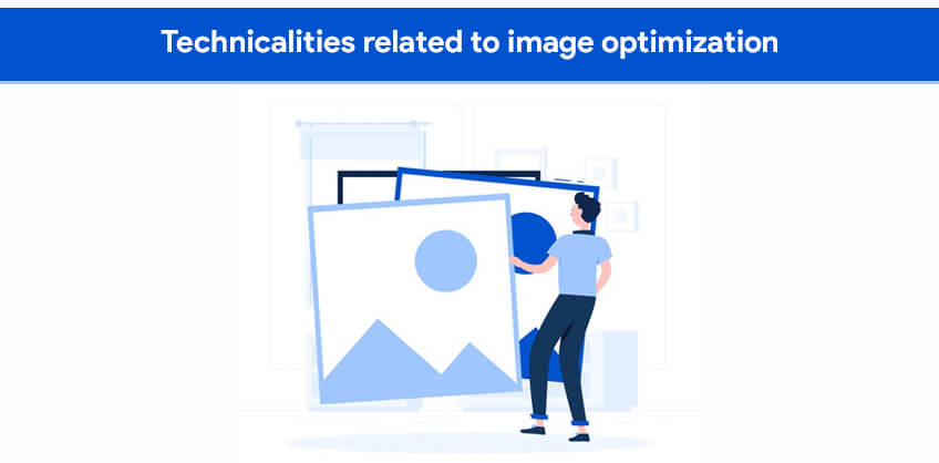 Technicalities related to image optimization