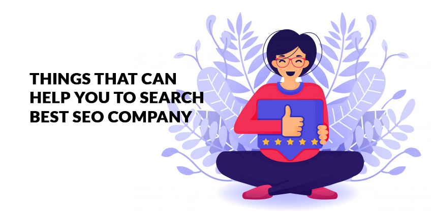 Things That Can Help You To Search Best SEO Company