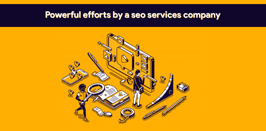 Powerful efforts by a seo services company
