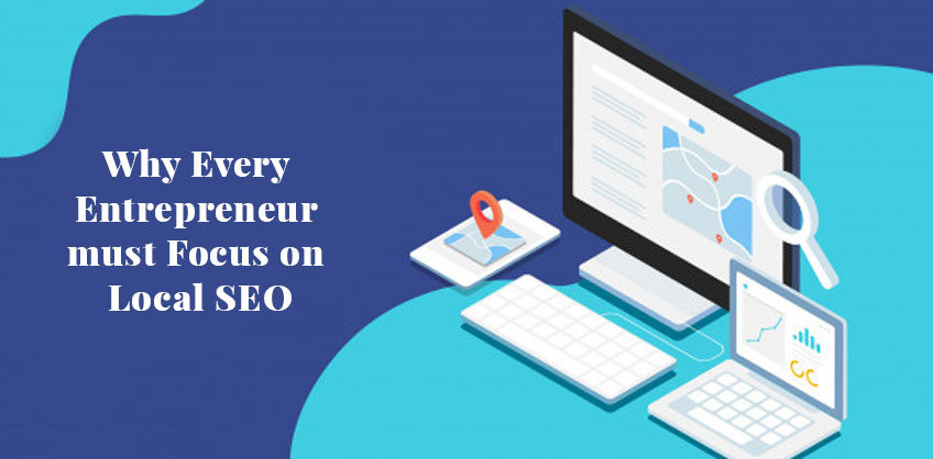 Why Every Entrepreneur must Focus on Local SEO