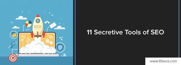 11 SECRETIVE TOOLS OF SEO