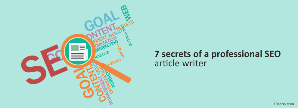 7 secrets of a professional SEO article writer
