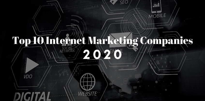 Top 10 Internet Marketing Companies of 2020