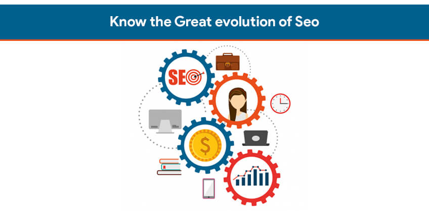 Know the Great evolution of Seo