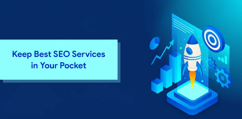 Keep Best SEO Services in Your Pocket