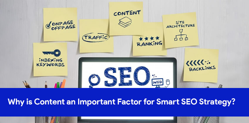 Why is Content an Important Factor for Smart SEO Strategy?