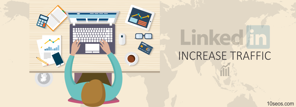 How to drive more traffic on LinkedIn?