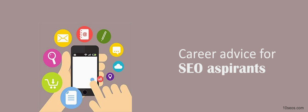 Career advice for SEO aspirants